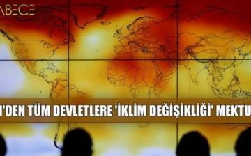 BM'den Tüm Devletlere 'İklim Değişikliği' Mektubu